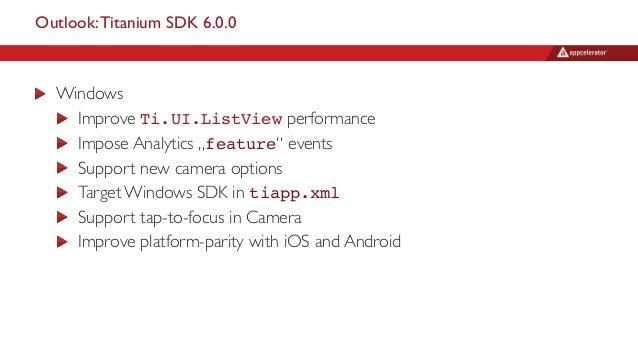 "Outlook:Titanium SDK 6.0.0 Windows Improve Ti.UI.ListView performance Impose Analytics ""feature"" events Support new camera..."