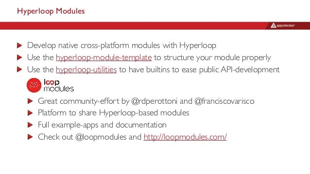Hyperloop Modules Develop native cross-platform modules with Hyperloop Use the hyperloop-module-template to structure your...