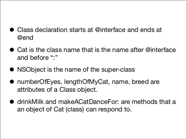Object Allocation Cat *myCat = [[Cat alloc] init]; // what exactly happens // 1st line allocates enough memory to hold a c...