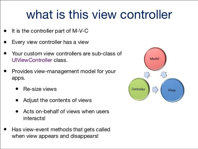 View controller view events •  – viewDidLoad:  • •  – viewDidUnload:  • •  When view is about to made visible  – viewDidAp...