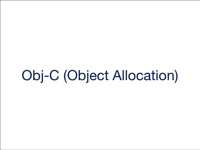 Objective C • Strict super set of C • Provide Object Oriented Programming capability to C • Dynamic Runtime. • Message pas...