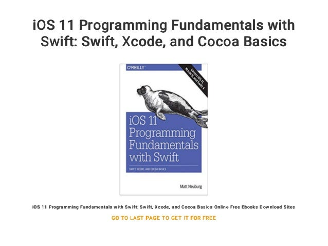 iOS 11 Programming Fundamentals with Swift: Swift    Xcode    and Coc…