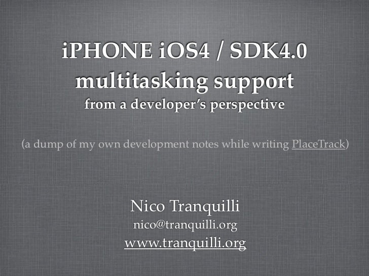 iPHONE iOS4 / SDK4.0        multitasking support           from a developer's perspective(a dump of my own development not...