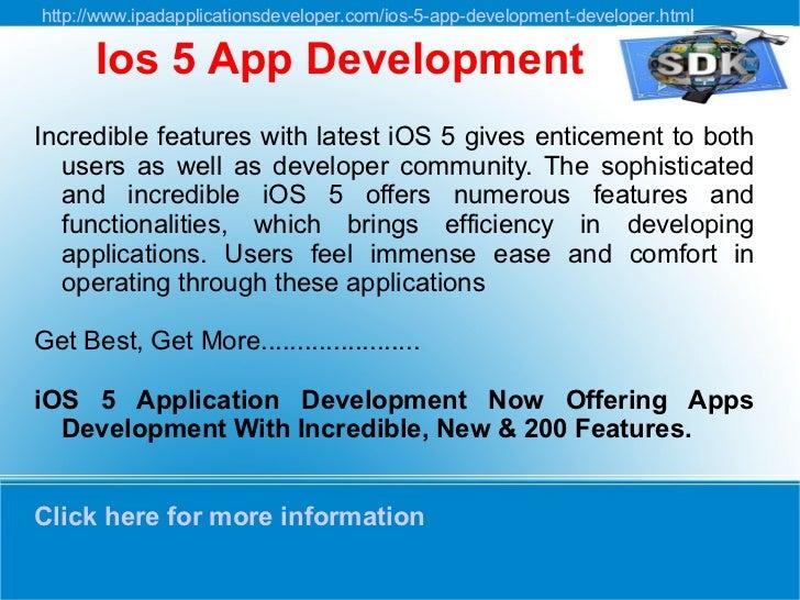 http://www.ipadapplicationsdeveloper.com/ios-5-app-development-developer.html      Ios 5 App DevelopmentIncredible feature...