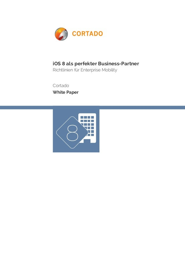 iOS 8 als perfekter Business-Partner  Richtlinien für Enterprise Mobility  Cortado  White Paper  8