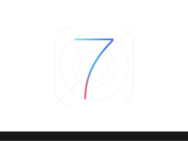 Get iOS7 Ready What's ahead Why are Apple changing everything? How are they doing it? - Principles and Features iOS7 Redes...