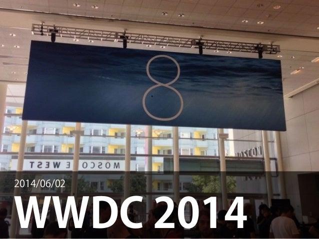 WWDC 2014 2014/06/02