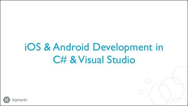 iOS & Android Development in  C# & Visual Studio