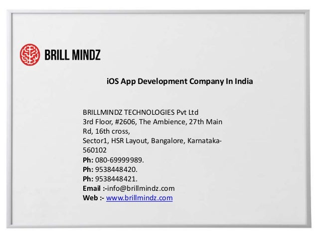 iOS App Development Company In India BRILLMINDZ TECHNOLOGIES Pvt Ltd 3rd Floor, #2606, The Ambience, 27th Main Rd, 16th cr...
