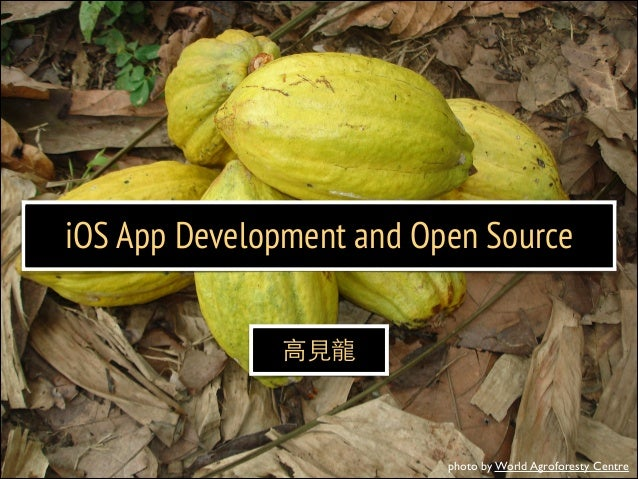 iOS App Development and Open Source ⾼高⾒見⻯⿓龍  photo by World Agroforesty Centre