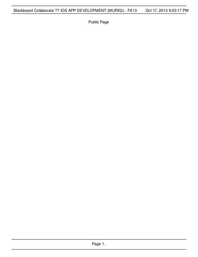 Blackboard Collaborate ?? IOS APP DEVELOPMENT (MURIQI) - FA13 Public Page  Page 1.  Oct 17, 2013 9:03:17 PM