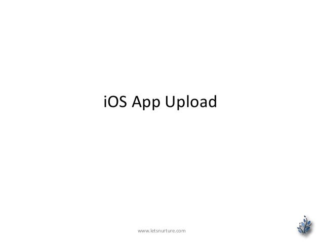 iOS App Upload www.letsnurture.com