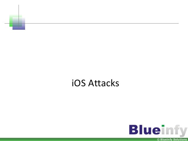 © Blueinfy Solutions iOS Attacks