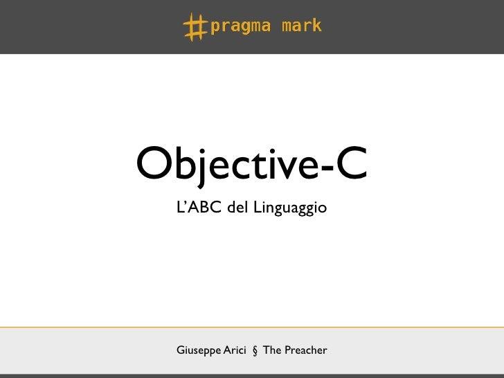 Objective-C L'ABC del Linguaggio Giuseppe Arici § The Preacher