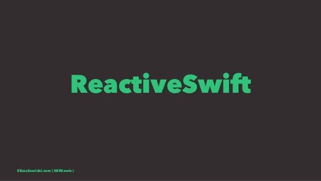 ReactiveSwift EliaszSawicki.com ( @EliSawic )