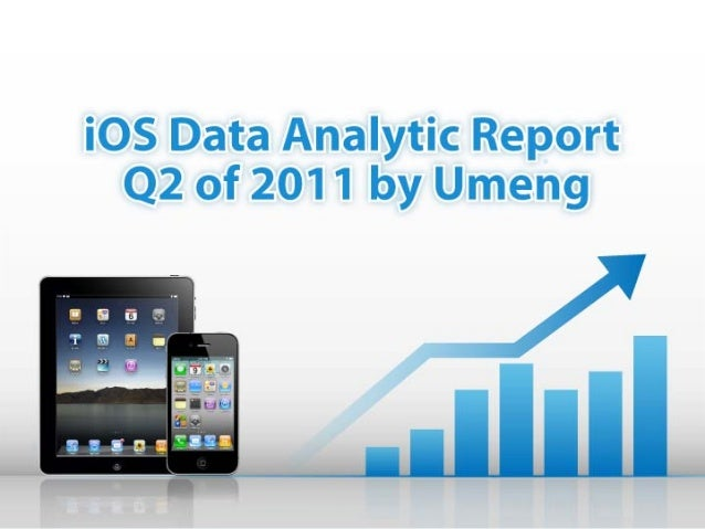 NoteAnalytic data based on 3000 Mainland iOS apps from Umeng platform, fromJanuary to July 2011. This Umeng data analytics...