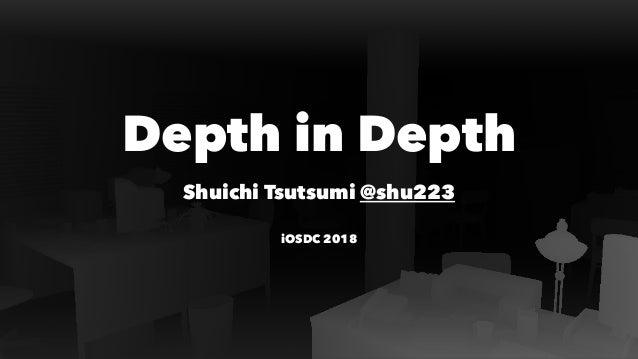 Depth in Depth Shuichi Tsutsumi @shu223 iOSDC 2018