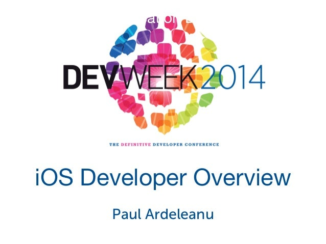 iOS Application Development iOS Developer Overview Paul Ardeleanu