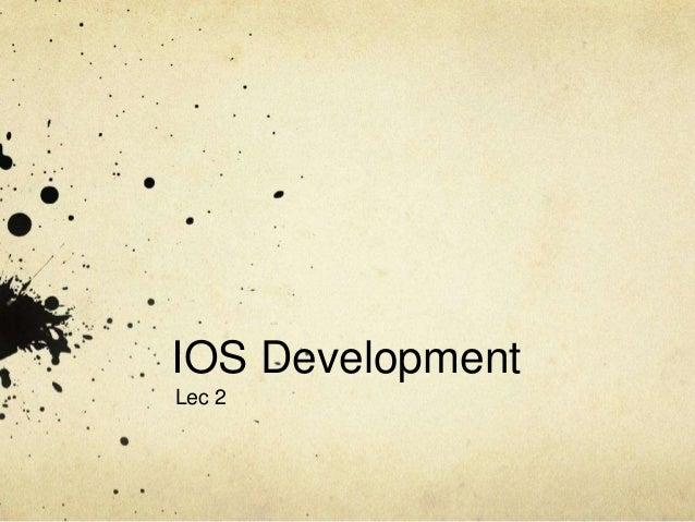 IOS DevelopmentLec 2