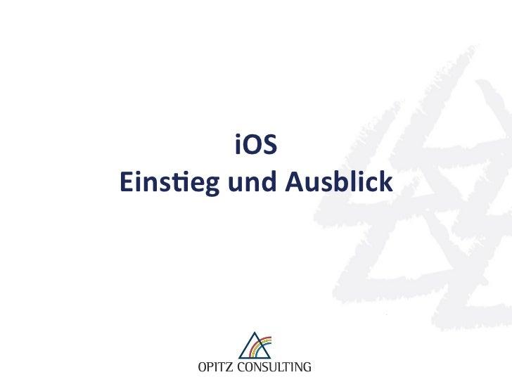 iOS Eins(eg und Ausblick