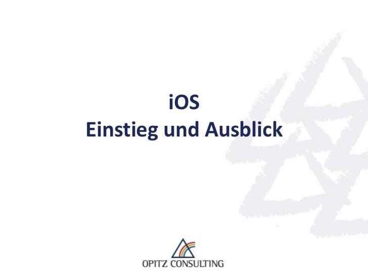 iOSEinstieg und Ausblick<br />