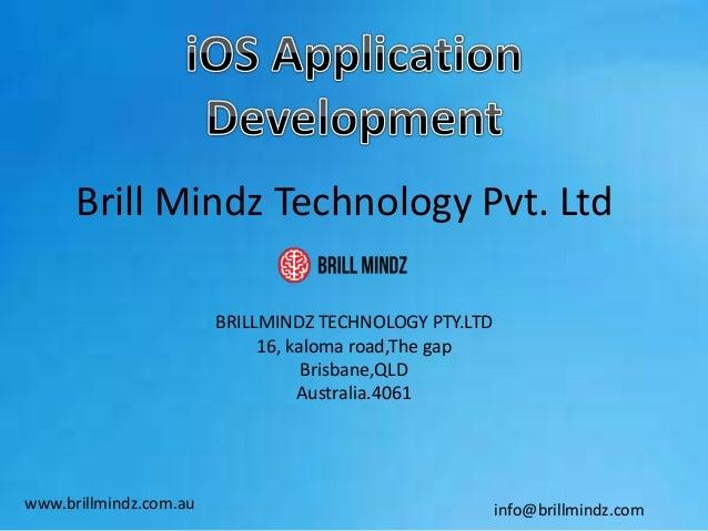 Brill Mindz Technology Pvt. Ltd BRILLMINDZ TECHNOLOGY PTY.LTD 16, kaloma road,The gap Brisbane,QLD Australia.4061 www.bril...