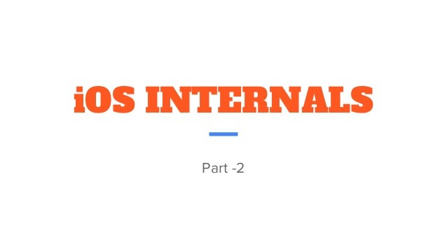 iOS INTERNALS Part -2