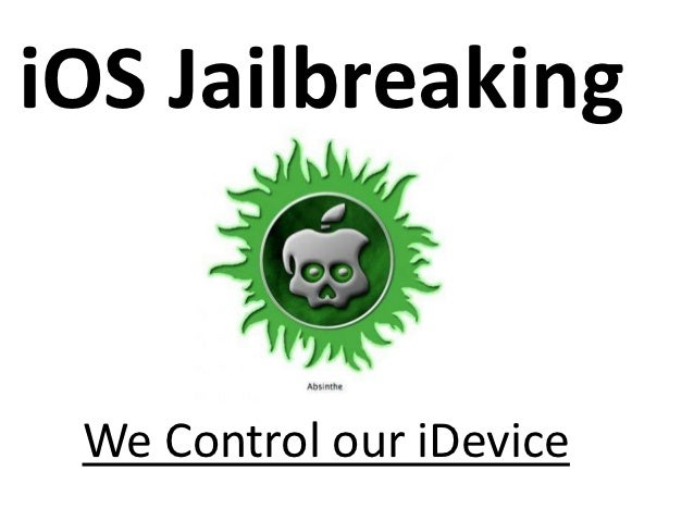 iOS Jailbreaking We Control our iDevice