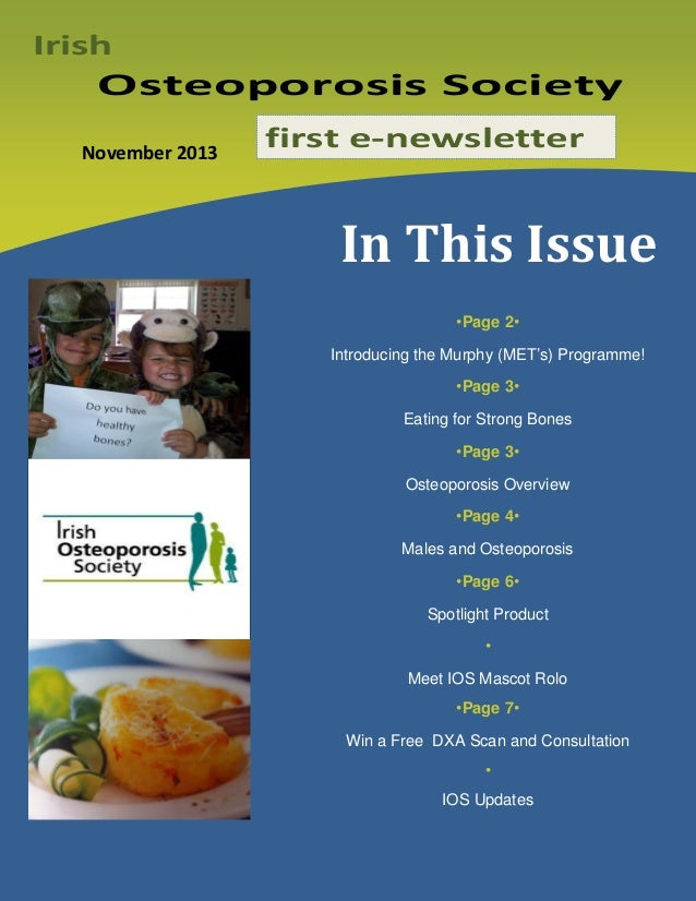 Irish  Osteoporosis Society November 2013  first e-newsletter  In This Issue •Page 2• Introducing the Murphy (MET's) Progr...