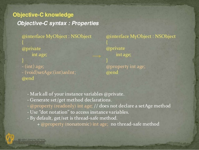 Objective-C knowledge Objective-C syntax : Properties   @interface MyObject : NSObject        @interface MyObject : NSObje...