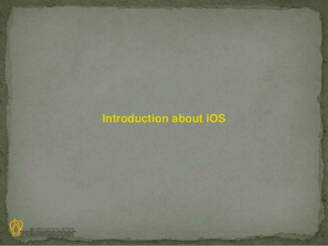 Introduction about iOS                         3