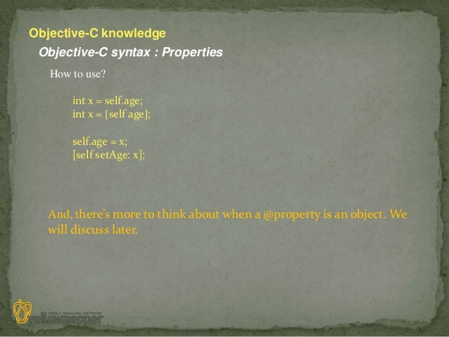 Objective-C knowledge Objective-C syntax : Properties   How to use?       int x = self.age;       int x = [self age];     ...