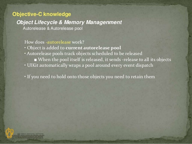 Objective-C knowledge Object Lifecycle & Memory Managenment   Autorelease & Autorelease pool    How does -autorelease work...