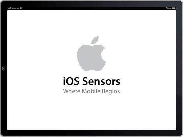 100iOS SensorsWhere Mobile Begins