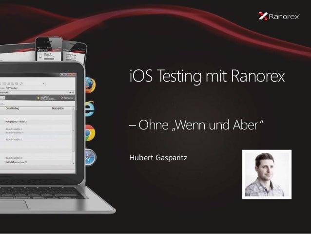 """iOS Testing mit Ranorex – Ohne """"Wenn und Aber"""" Hubert Gasparitz"""