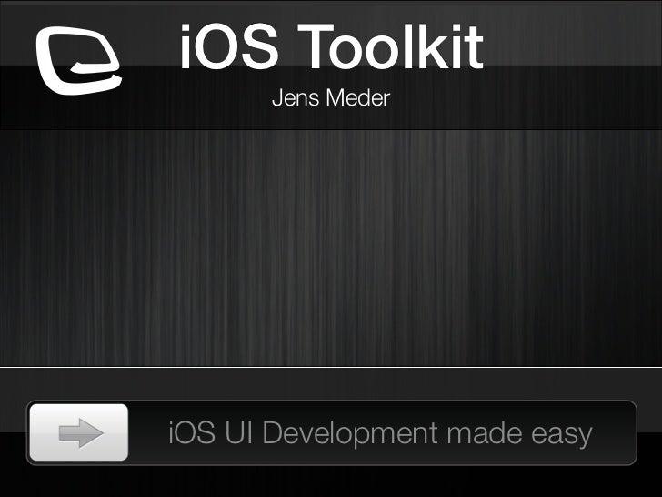 iOS Toolkit      Jens MederiOS UI Development made easy