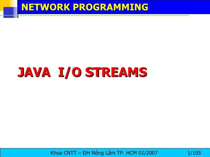 JAVA  I/O STREAMS NETWORK PROGRAMMING