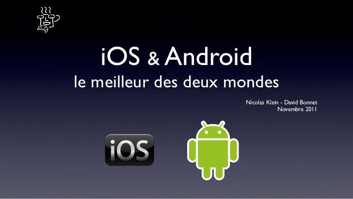 iOS & Androidle meilleur des deux mondes                      Nicolas Klein - David Bonnet                                ...