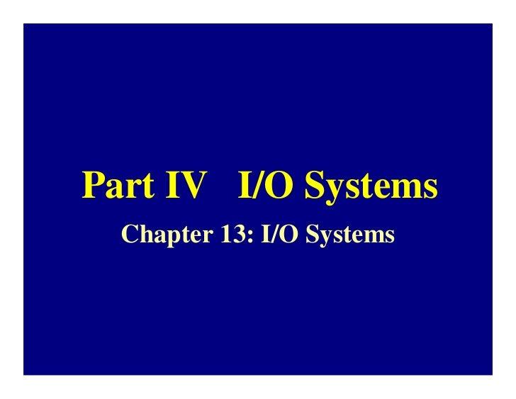 Part IV I/O Systems  Chapter 13: I/O Systems