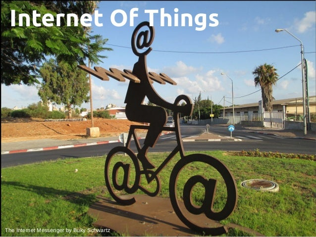 Internet Of Things The Internet Messenger by Buky Schwartz