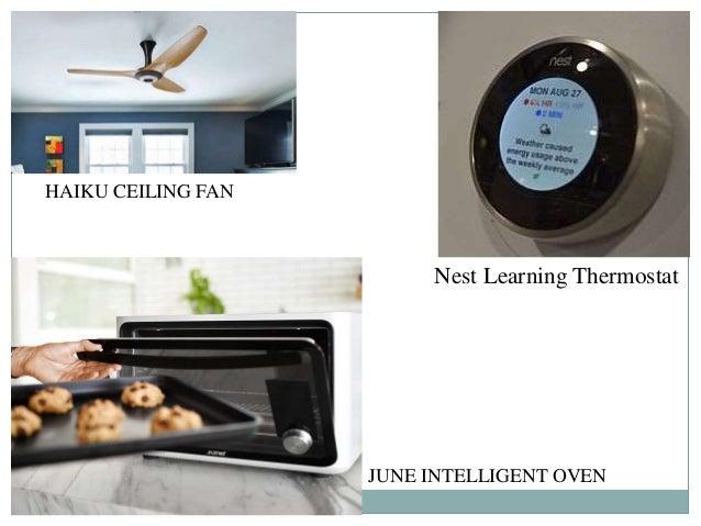 Nest Learning Thermostat HAIKU CEILING FAN JUNE INTELLIGENT OVEN