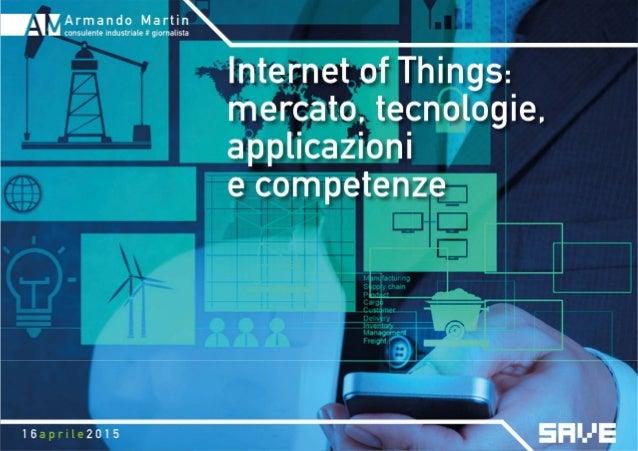Di cosa parleremo 1. IoT – Internet of Things 2. IoE - Internet of Everything 3. Tecnologie Abilitanti 4. La Terza Rivoluz...