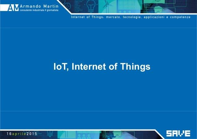 Internet of Things: mercato, tecnologie, applicazioni e competenze Slide 3