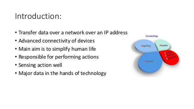 Introduction: • Transfer data over a network over an IP address • Advanced connectivity of devices • Main aim is to simpli...