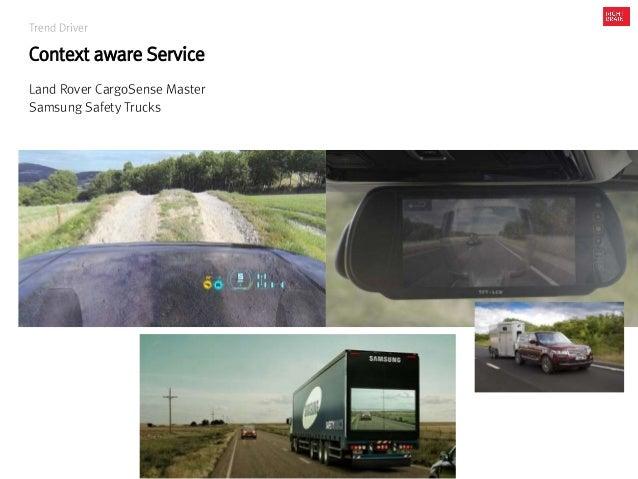 Trend Driver Context aware Service Land Rover CargoSense Master Samsung Safety Trucks