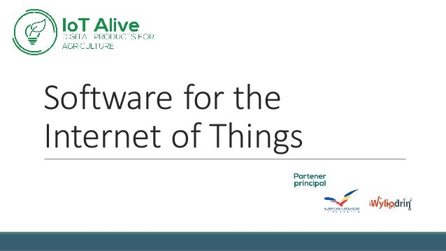 Software	for	the	 Internet	of	Things