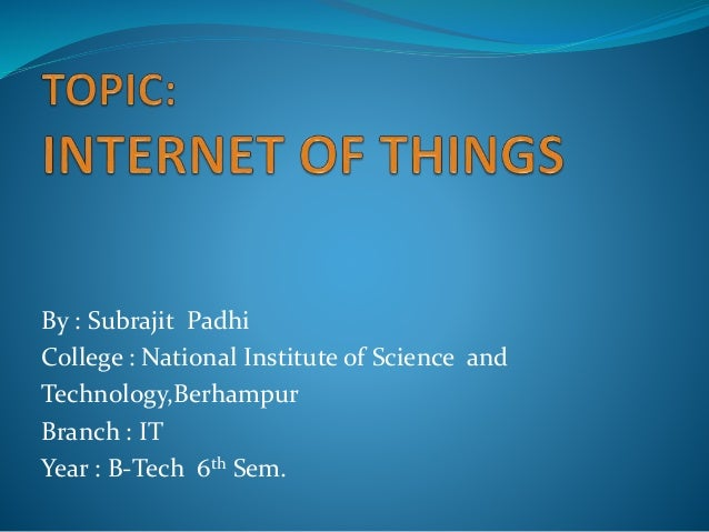 By : Subrajit Padhi College : National Institute of Science and Technology,Berhampur Branch : IT Year : B-Tech 6th Sem.
