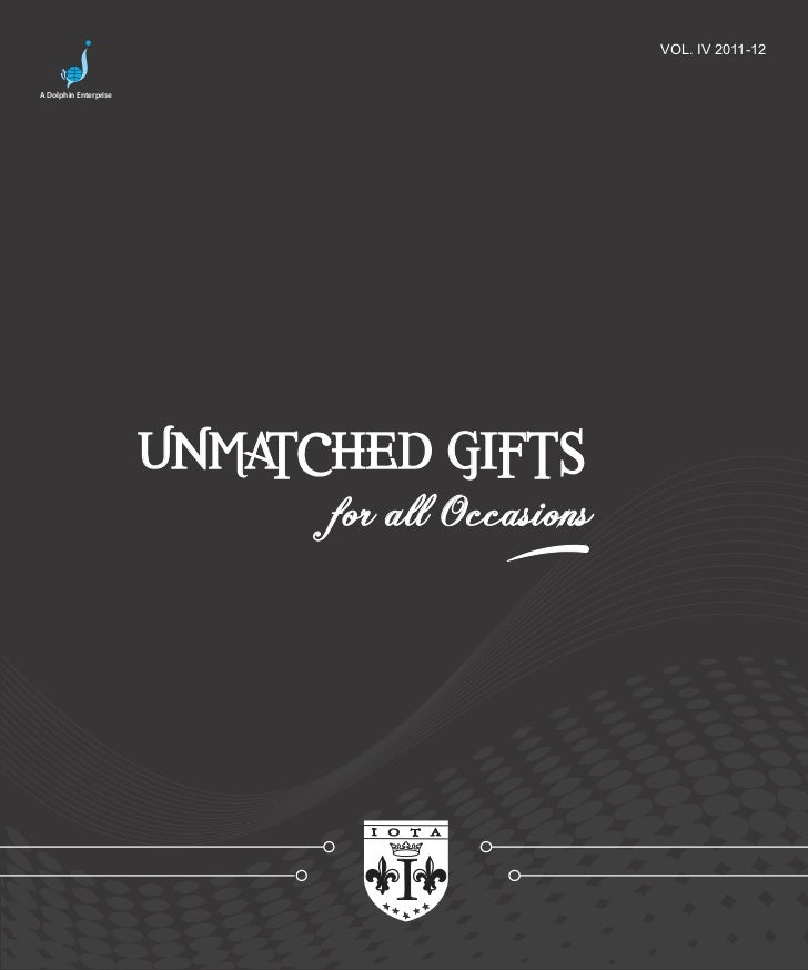 VOL. IV 2011-12A Dolphin Enterprise                       UNMATCHED GIFTS                             for all Occasions   ...