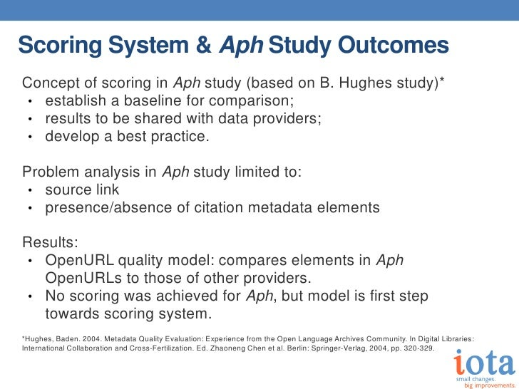 Scoring System & Aph Study OutcomesConcept of scoring in Aph study (based on B. Hughes study)* • establish a baseline for ...