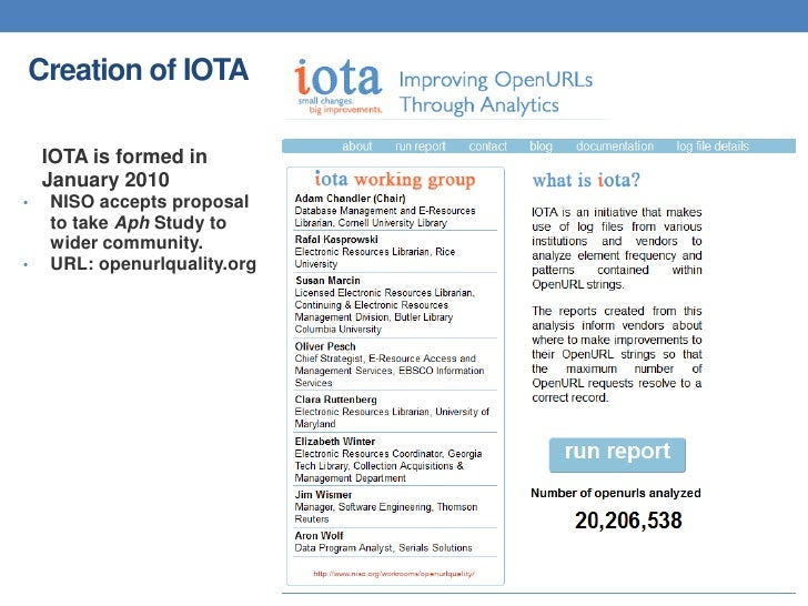 Creation of IOTA    IOTA is formed in    January 2010•   NISO accepts proposal    to take Aph Study to    wider community....